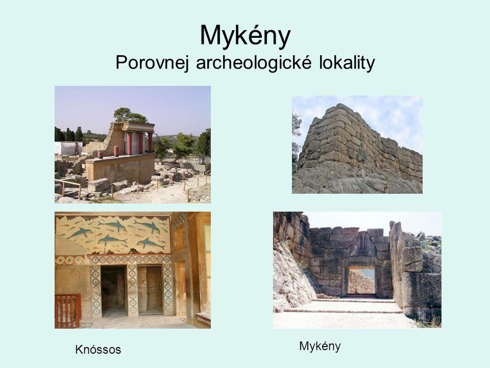 Mykény Porovnej archeologické lokality Knóssos Mykény
