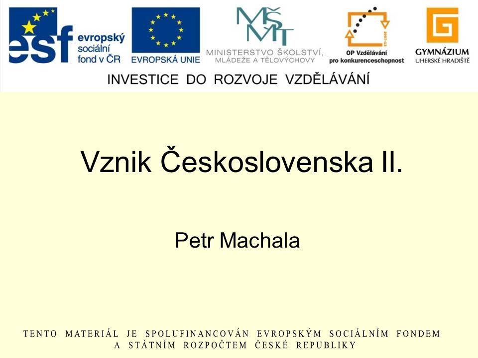 Vznik Československa II. Petr Machala