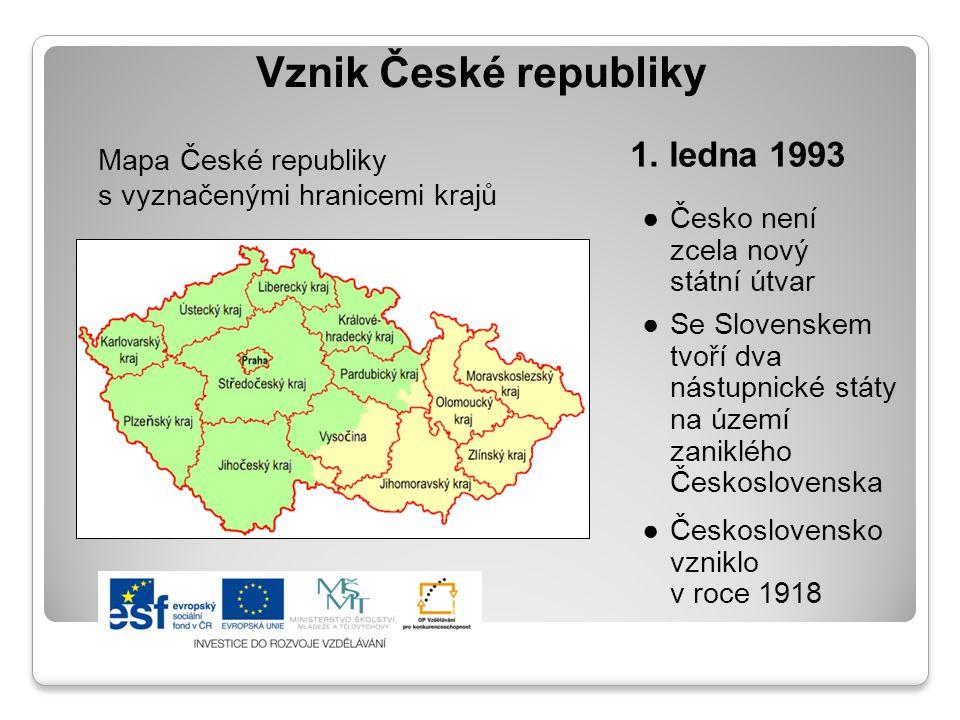 Vznik České republiky 1. ledna 1993 Mapa České republiky s vyznačenými hranicemi krajů ●Česko není zcela nový státní útvar ●Se Slovenskem tvoří dva ná