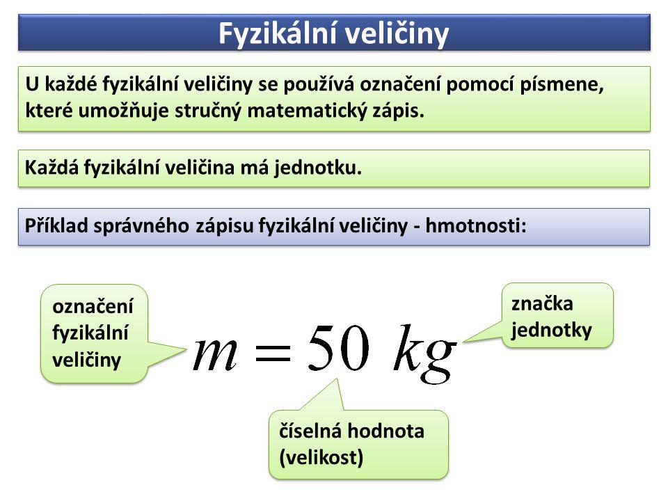 U každé fyzikální veličiny se používá označení pomocí písmene, které umožňuje stručný matematický zápis. U každé fyzikální veličiny se používá označen