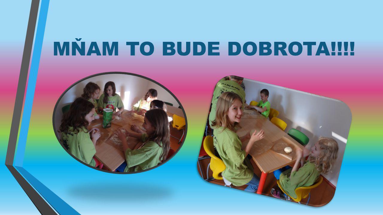 MŇAM TO BUDE DOBROTA!!!!