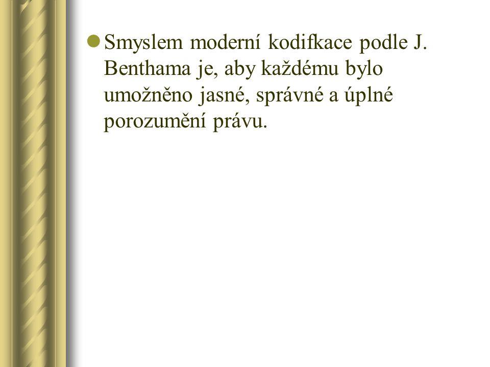 Smyslem moderní kodifkace podle J.
