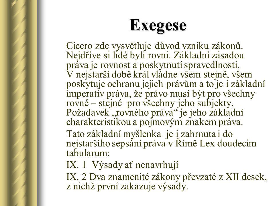 Exegese Cicero zde vysvětluje důvod vzniku zákonů.