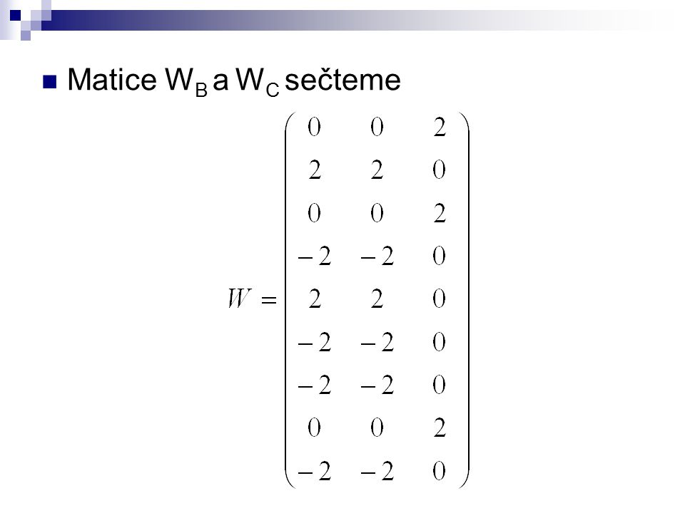 Matice W B a W C sečteme