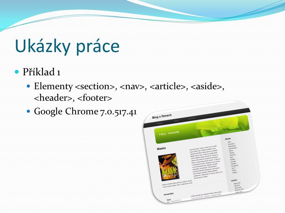 Ukázky práce Příklad 1 Elementy,,,,, Google Chrome 7.0.517.41