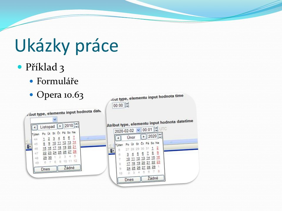 Ukázky práce Příklad 3 Formuláře Opera 10.63