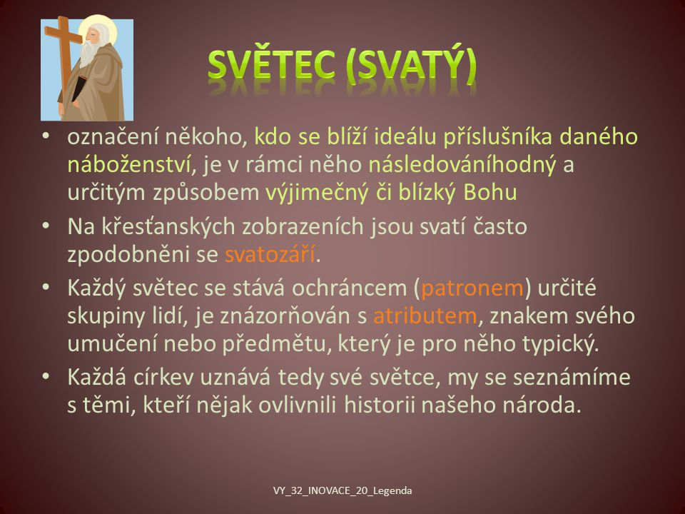 Naši světci (výčet není kompletní) Sv.CyrilSv. MetodějSv.