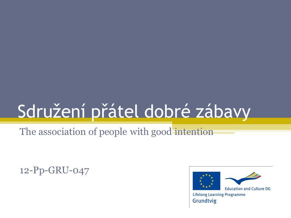 Sdružení přátel dobré zábavy The association of people with good intention 12-Pp-GRU-047