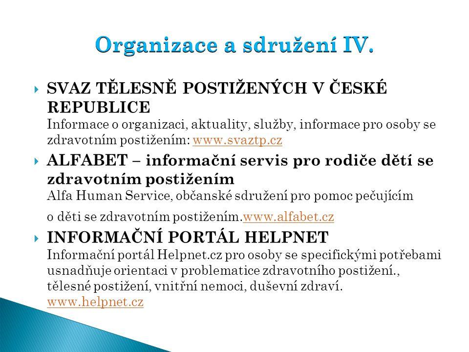  SVAZ TĚLESNĚ POSTIŽENÝCH V ČESKÉ REPUBLICE Informace o organizaci, aktuality, služby, informace pro osoby se zdravotním postižením: www.svaztp.czwww