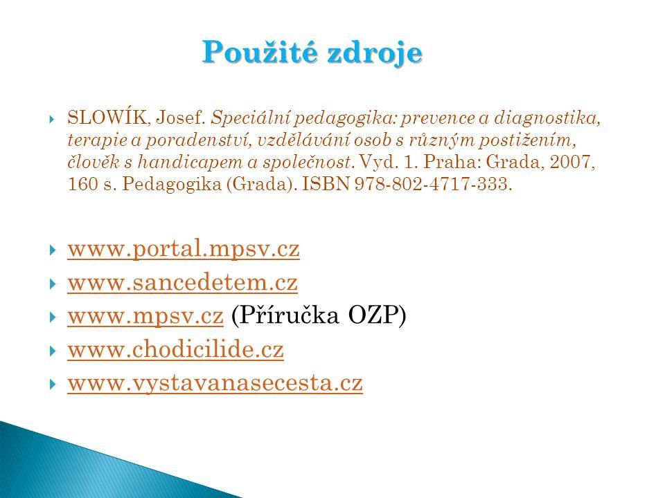  SLOWÍK, Josef. Speciální pedagogika: prevence a diagnostika, terapie a poradenství, vzdělávání osob s různým postižením, člověk s handicapem a spole