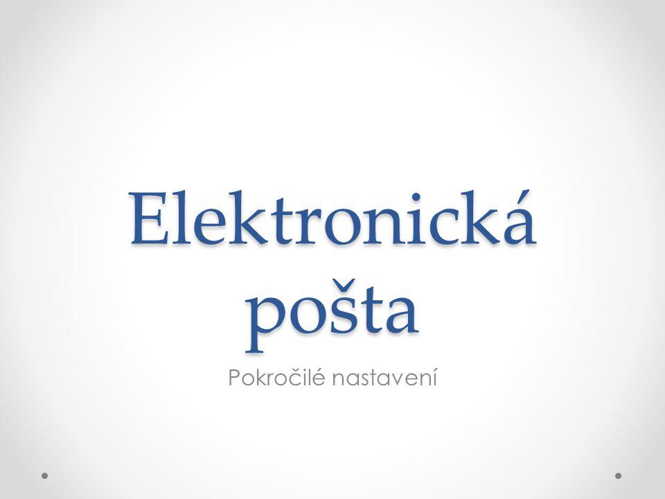 Elektronická pošta Pokročilé nastavení