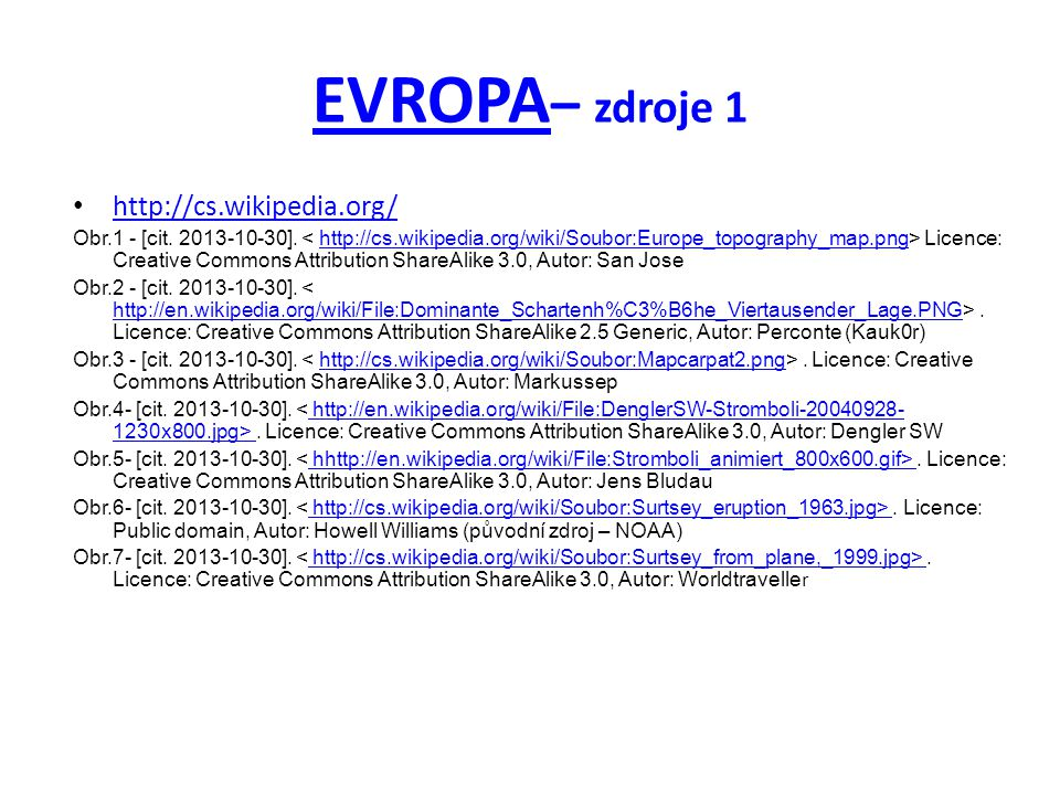 EVROPA EVROPA – zdroje 1 http://cs.wikipedia.org/ Obr.1 - [cit.