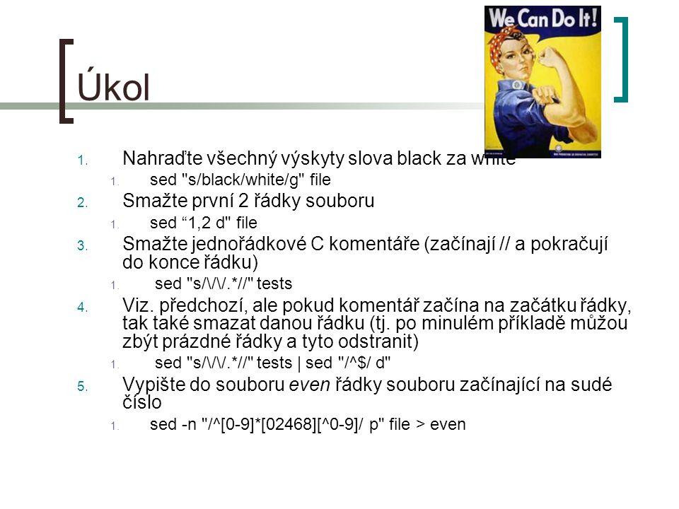 Úkol 1. Nahraďte všechný výskyty slova black za white 1. sed