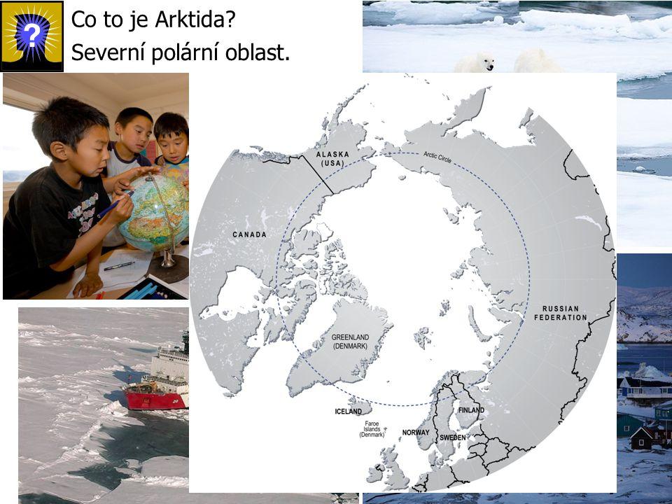 Co to je Arktida? Severní polární oblast.