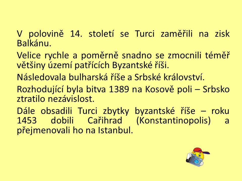 V polovině 14. století se Turci zaměřili na zisk Balkánu.