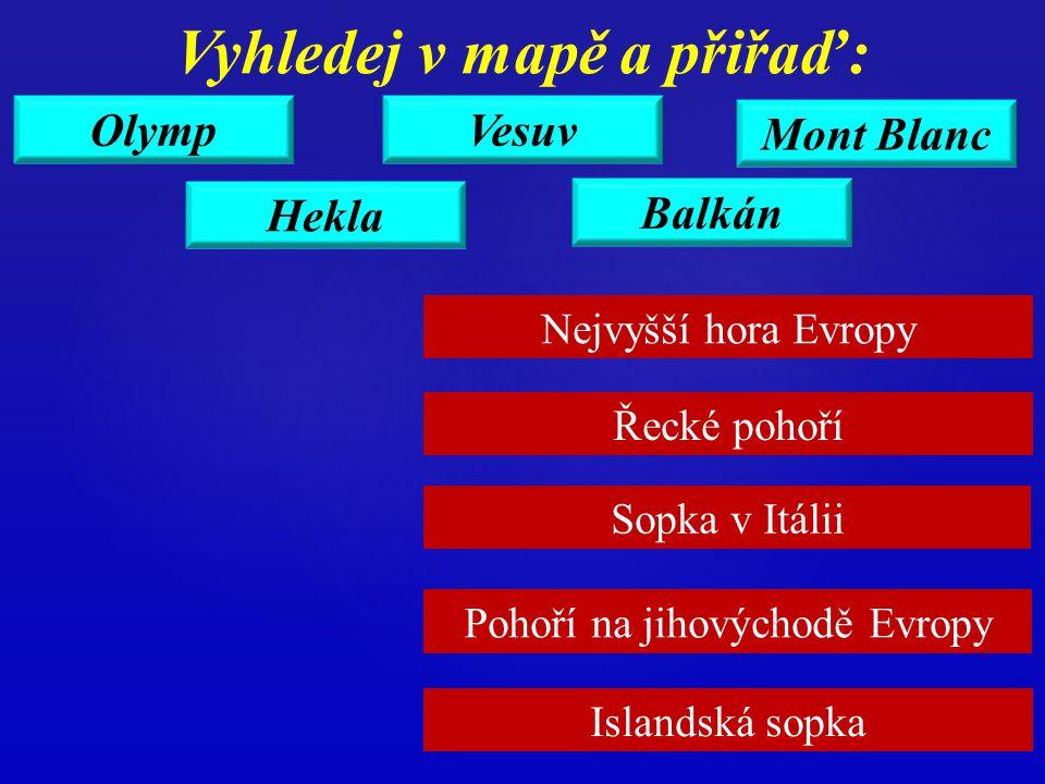 Velkopolská V ýchodoevropská Finská Vídeňská Středoněmecká Vyhledej v mapě a přiřaď: jezerní pánev rovina vysočina nížina pánev