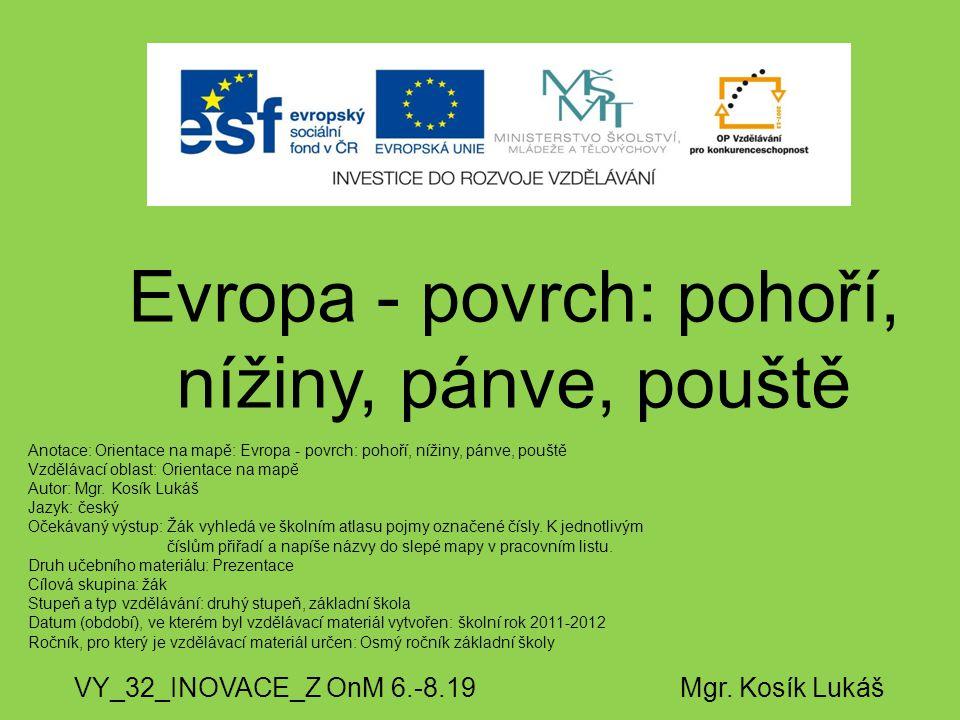 Evropa - povrch: pohoří, nížiny, pánve, pouště VY_32_INOVACE_Z OnM 6.-8.19 Mgr.