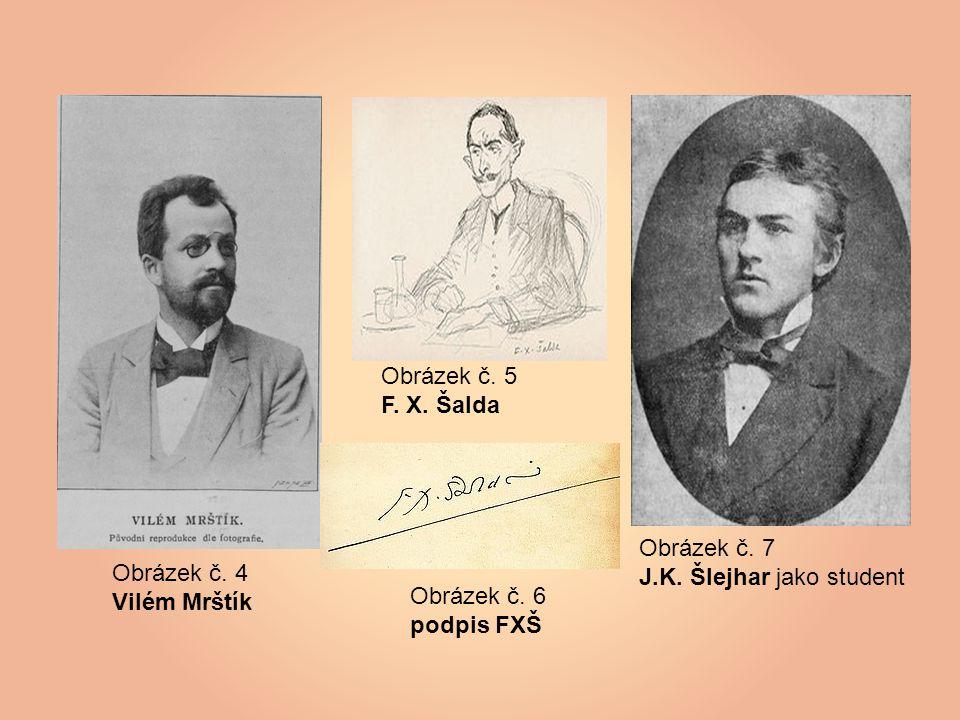 Obrázek č. 4 Vilém Mrštík Obrázek č. 5 F. X. Šalda Obrázek č.