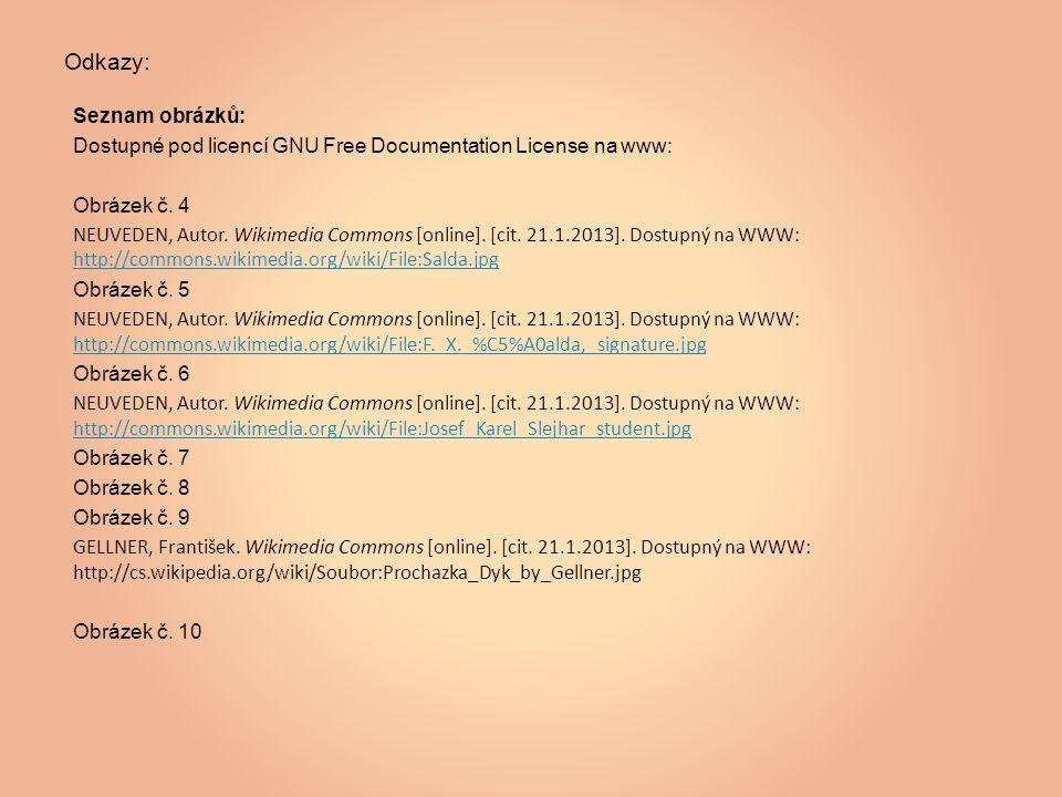 Odkazy: Seznam obrázků: Dostupné pod licencí GNU Free Documentation License na www: Obrázek č. 4 NEUVEDEN, Autor. Wikimedia Commons [online]. [cit. 21