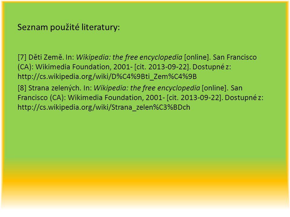 Seznam použité literatury: [7] Děti Země. In: Wikipedia: the free encyclopedia [online]. San Francisco (CA): Wikimedia Foundation, 2001- [cit. 2013-09