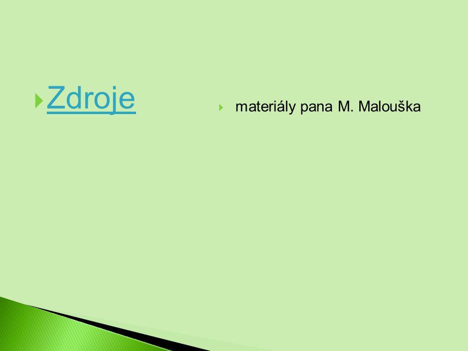  materiály pana M. Malouška  Zdroje