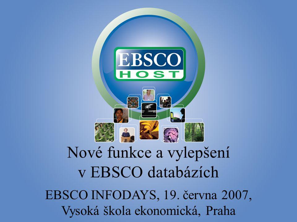 Nové funkce a vylepšení v EBSCO databázích EBSCO INFODAYS, 19.