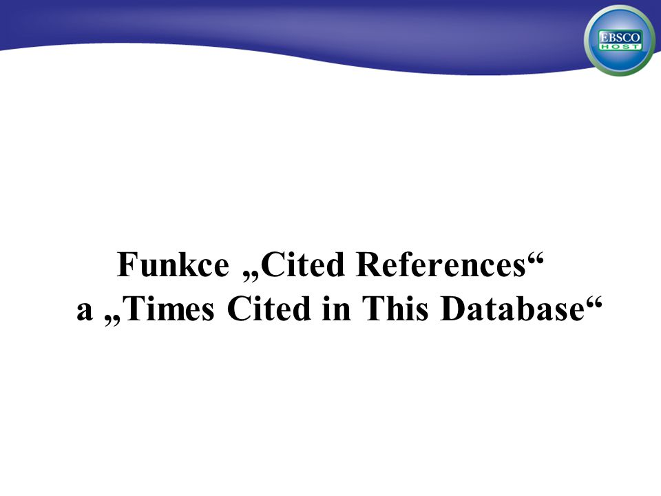 "Funkce ""Cited References a ""Times Cited in This Database"