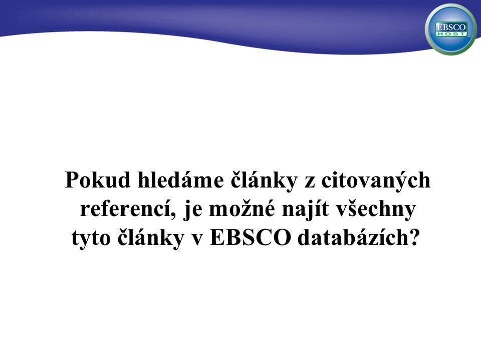 Pokud hledáme články z citovaných referencí, je možné najít všechny tyto články v EBSCO databázích