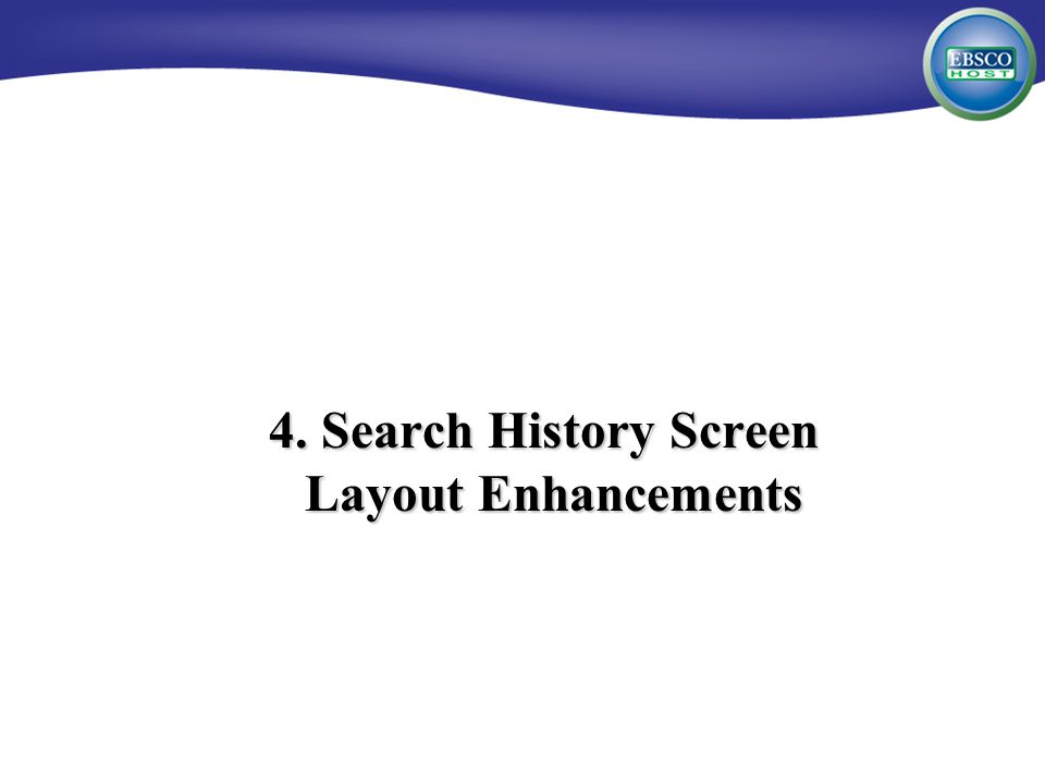 4. Search History Screen Layout Enhancements
