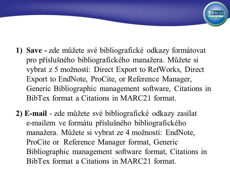 1)Save - zde můžete své bibliografické odkazy formátovat pro příslušného bibliografického manažera.