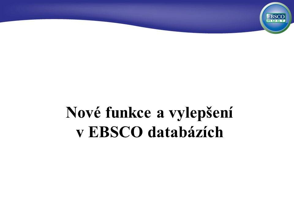 Nové funkce a vylepšení v EBSCO databázích