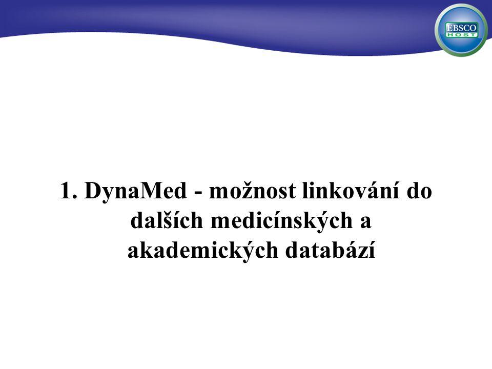 1. DynaMed - možnost linkování do dalších medicínských a akademických databází