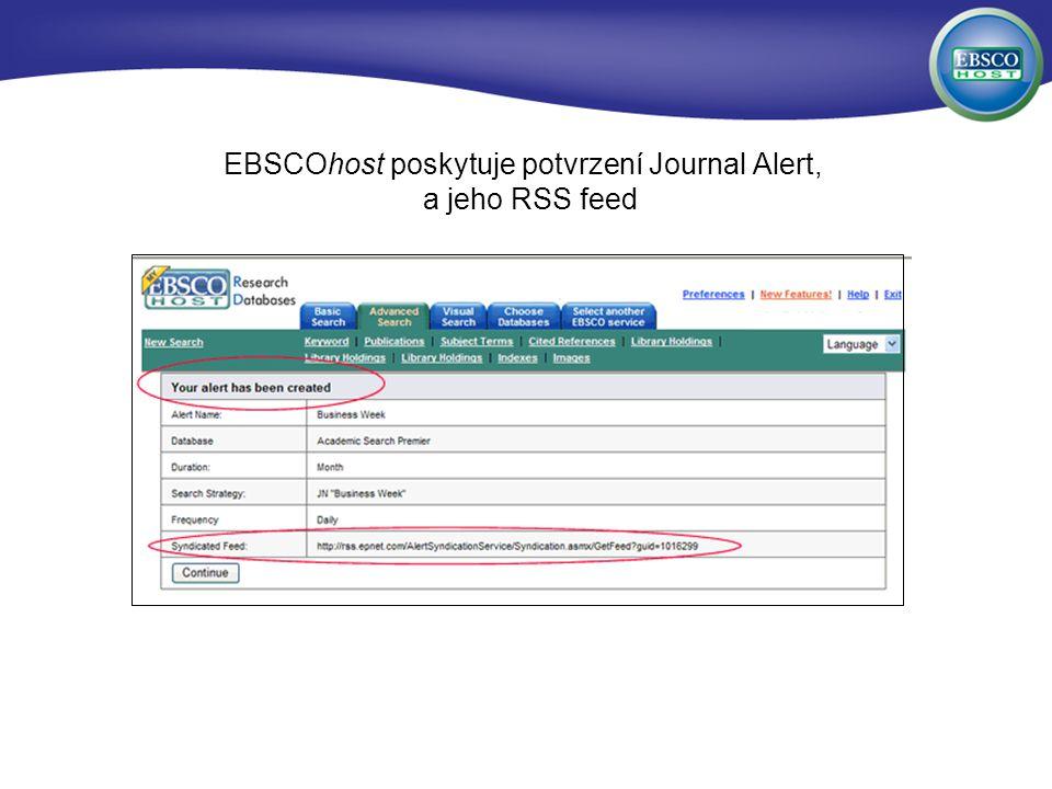 EBSCOhost poskytuje potvrzení Journal Alert, a jeho RSS feed