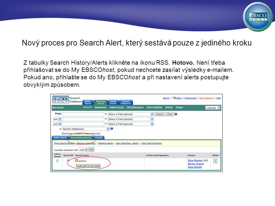 Nový proces pro Search Alert, který sestává pouze z jediného kroku Z tabulky Search History/Alerts klikněte na ikonu RSS.
