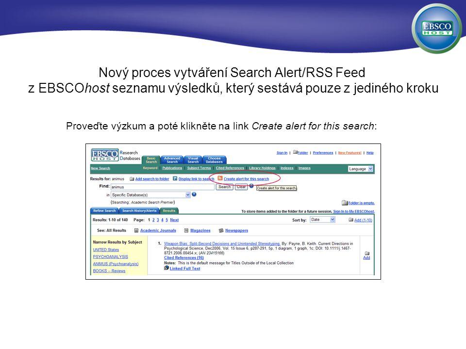Nový proces vytváření Search Alert/RSS Feed z EBSCOhost seznamu výsledků, který sestává pouze z jediného kroku Proveďte výzkum a poté klikněte na link Create alert for this search: