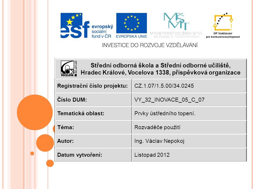 Střední odborná škola a Střední odborné učiliště, Hradec Králové, Vocelova 1338, příspěvková organizace Registrační číslo projektu:CZ.1.07/1.5.00/34.0