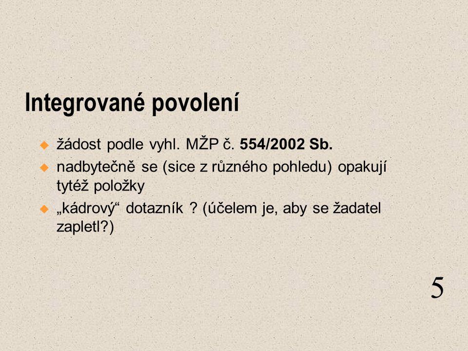 """Integrované povolení  žádost podle vyhl. MŽP č. 554/2002 Sb.  nadbytečně se (sice z různého pohledu) opakují tytéž položky  """"kádrový"""" dotazník ? (ú"""
