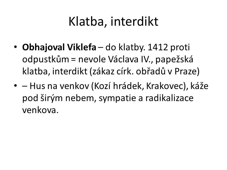 Klatba, interdikt Obhajoval Viklefa – do klatby.