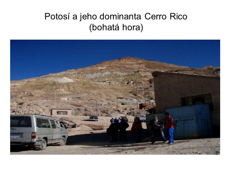 Potosí a jeho dominanta Cerro Rico (bohatá hora)