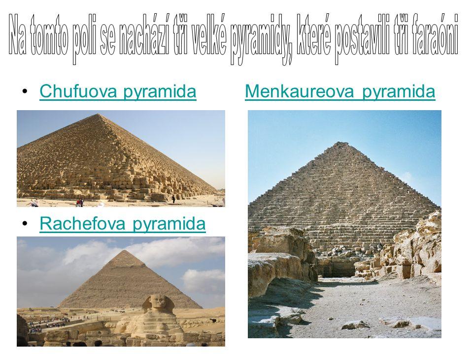 Egyptské pyramidy Ačkoliv se v Egyptě vyskytuje několik desítek pyramid, za první div světa jsou považovány pouze pyramidy, nacházející se na pyramido