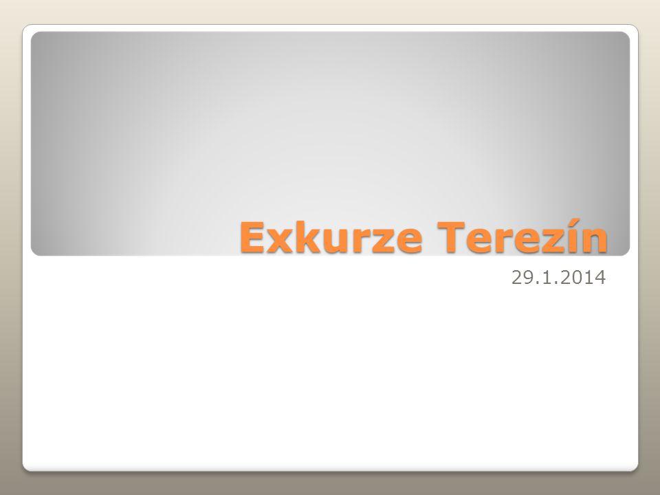 Exkurze Terezín 29.1.2014