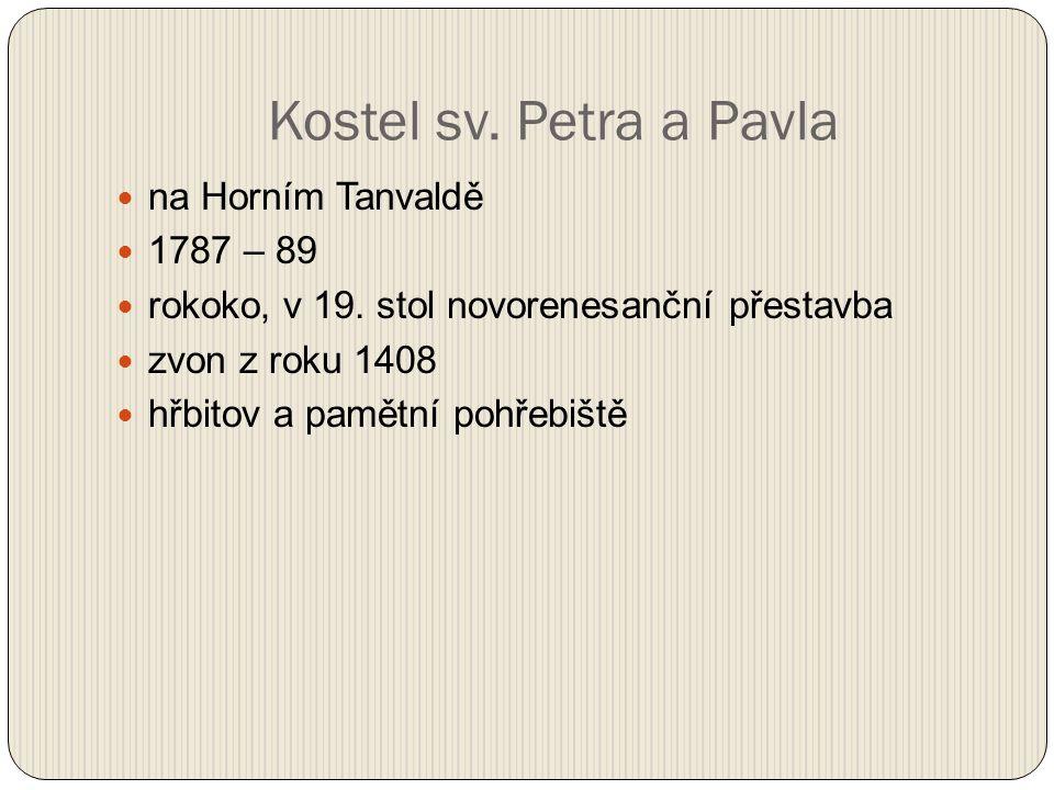 na Horním Tanvaldě 1787 – 89 rokoko, v 19.