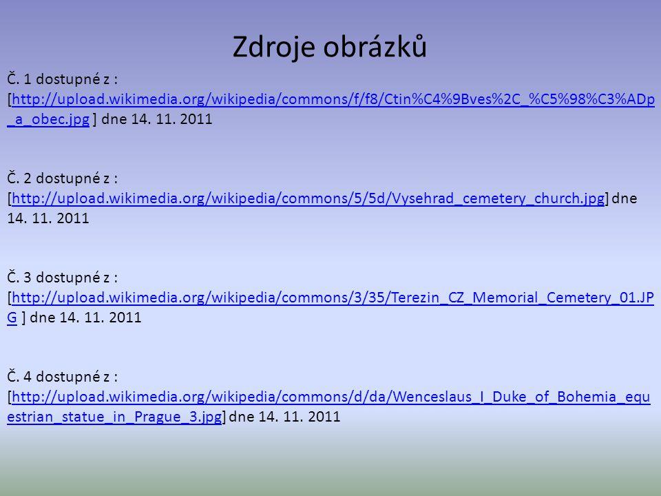 Zdroje obrázků Č. 1 dostupné z : [http://upload.wikimedia.org/wikipedia/commons/f/f8/Ctin%C4%9Bves%2C_%C5%98%C3%ADp _a_obec.jpg ] dne 14. 11. 2011http