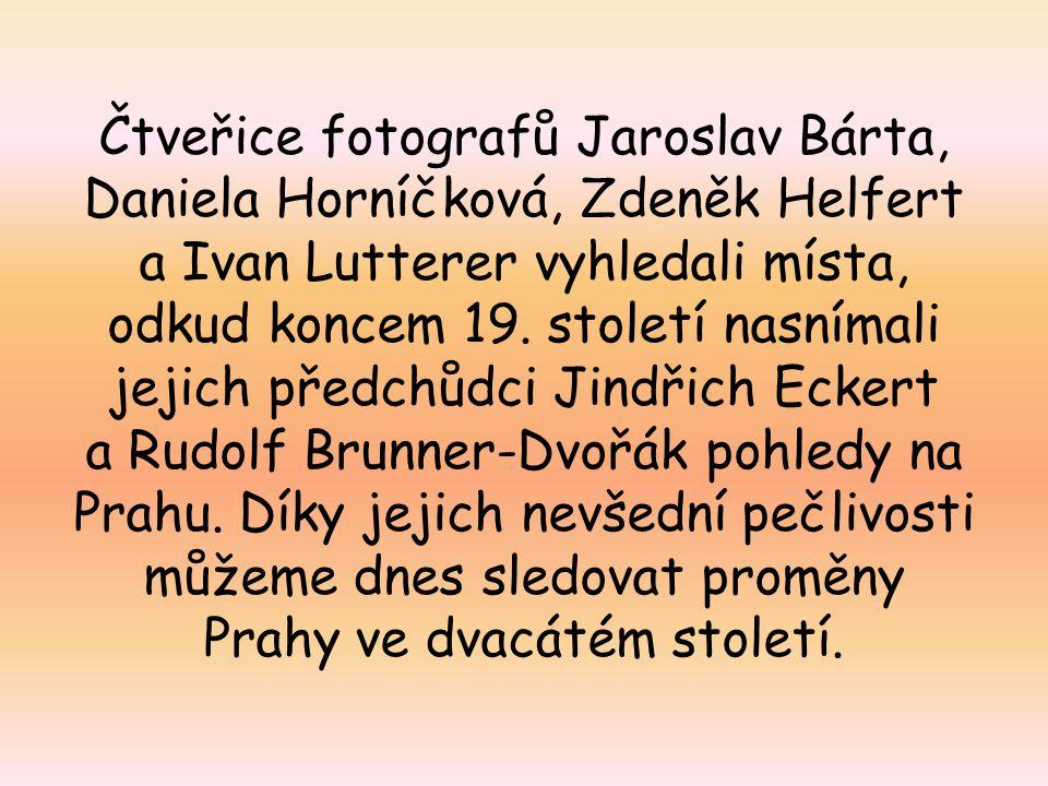 Čtveřice fotografů Jaroslav Bárta, Daniela Horníčková, Zdeněk Helfert a Ivan Lutterer vyhledali místa, odkud koncem 19.