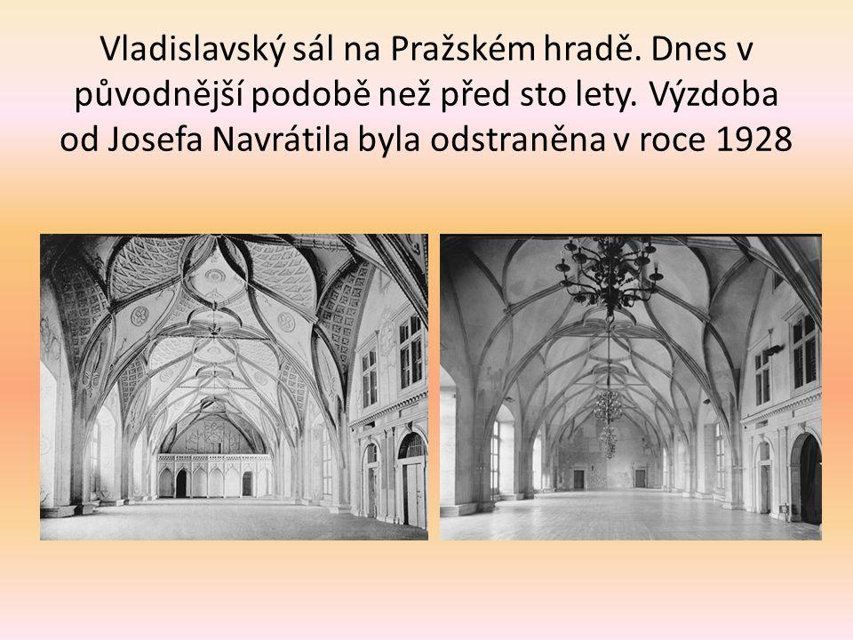 Vladislavský sál na Pražském hradě.Dnes v původnější podobě než před sto lety.