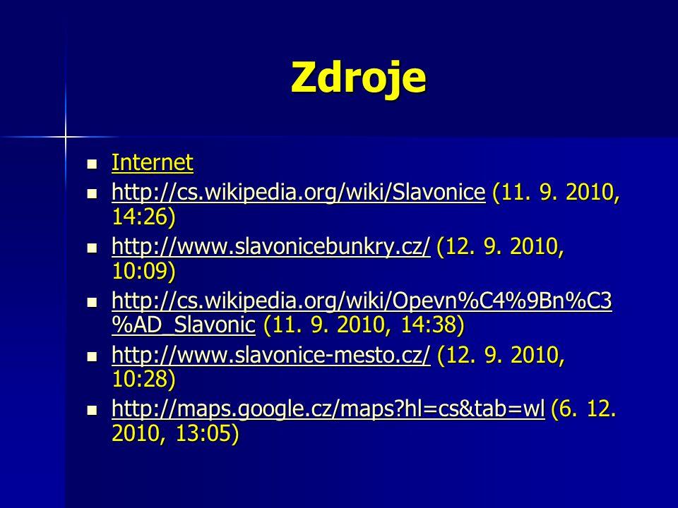 Zdroje Internet Internet http://cs.wikipedia.org/wiki/Slavonice (11.