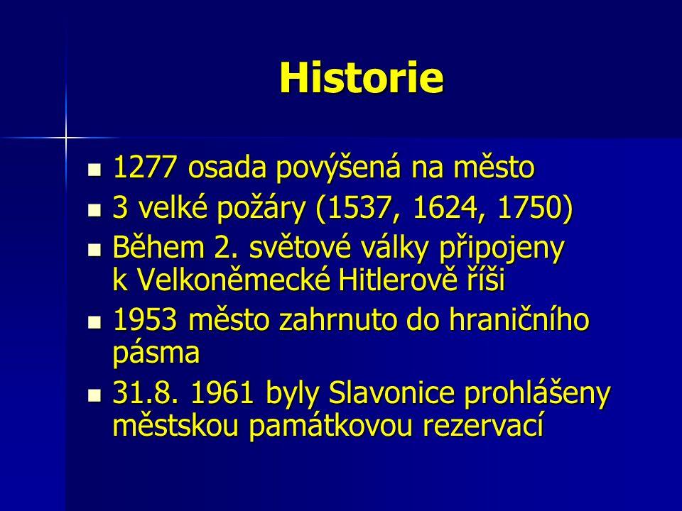 Historie 1277 osada povýšená na město 1277 osada povýšená na město 3 velké požáry (1537, 1624, 1750) 3 velké požáry (1537, 1624, 1750) Během 2.