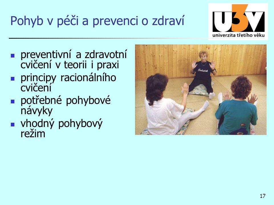 17 Pohyb v péči a prevenci o zdraví preventivní a zdravotní cvičení v teorii i praxi principy racionálního cvičení potřebné pohybové návyky vhodný pohybový režim