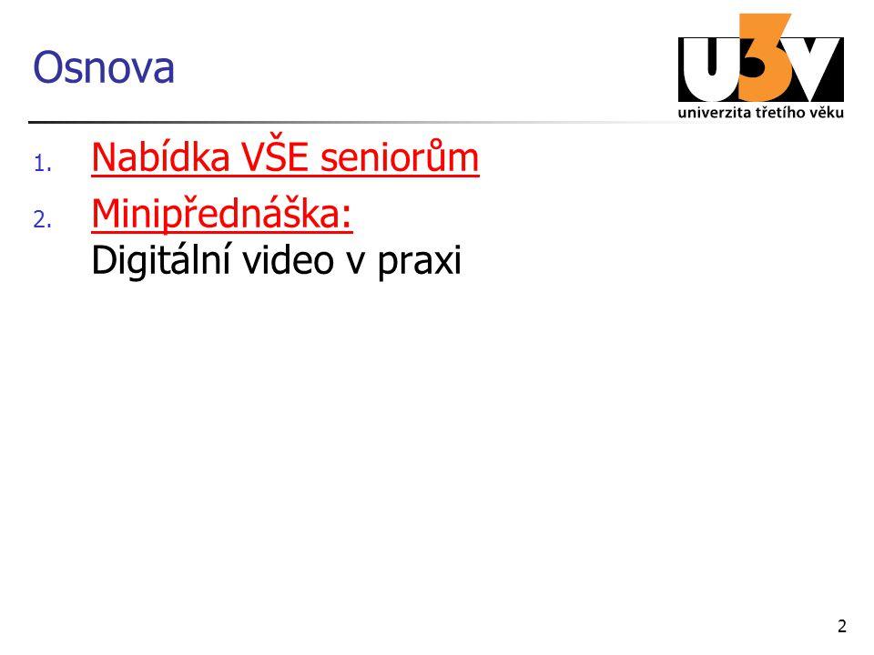 2 Osnova 1. Nabídka VŠE seniorům Nabídka VŠE seniorům 2.