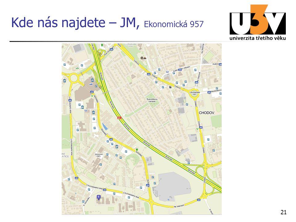 21 Kde nás najdete – JM, Ekonomická 957